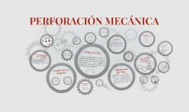 PERFORACIÓN MECÁNICA