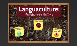Languaculture: Participating in the Story