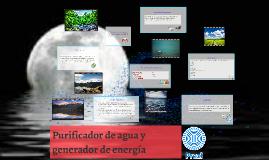Copy of PURIFICADOR DE AGUA Y GENERADOR DE ENRGIA