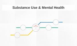 Substance Use & Mental Health