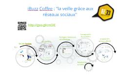 """BE33 : iBuzz Coffee 19/02  """"la veille grâce aux réseaux sociaux"""""""