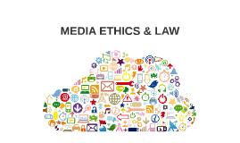 MEDIA ETHICS & LAW