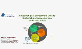 Educación para el Desarrollo Urbano Sustentable: Jóvenes por