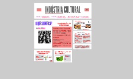 Copy of INDÚSTRIA CULTURAL