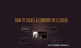 how to create a company in Ecuador
