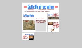 Giotto:Un pittore antico