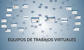 EQUIPOS DE TRABAJOS VIRTUALES