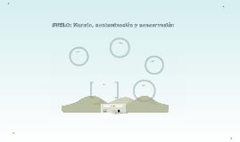 SUELO: Manejo, contaminación y conservación