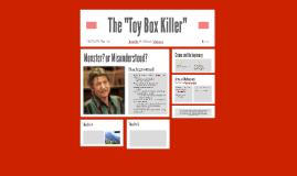 "The ""Toy Box Killer"""