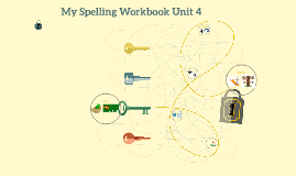 My Spelling Workbook Unit 4