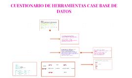 CUESTIONARIO DE HERRAMIENTAS CASE BASE DE DATOS