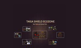 TAIGA SHIELD ECOZONE