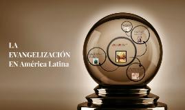 LA EVANGELIZACIÓN EN América Latina