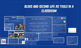 Copy of Blogs and Second life as tools in a Classroom