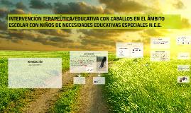 INTERVENCIÓN TERAPEÚTICA/EDUCATIVA CON CABALLOS EN EL ÁMBITO
