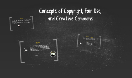 Concepts of Copyright, Fair Use, and Creative Commons
