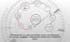 OPTIMIZACION DE LINEA DE ESPERA PARA LOS PROCESOS DE LAVADO,