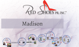 Copy of Red Shoes PR Madison by Scott Becher on Prezi