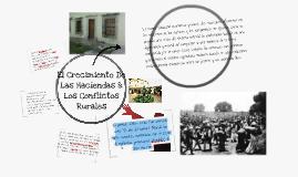 Copy of El crecimiento de las haciendas y los conflictos rurales.