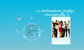 Copy of 2.2. Reclutamiento: proceso y herramientas