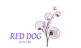 Copy of RED DOG FILM ANALYSIS