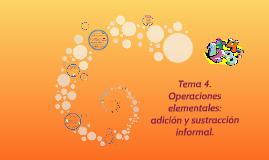 Operaciones elementales: adición y sustracción informal.
