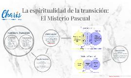 La espiritualidad de la transición: El Misterio Pascual