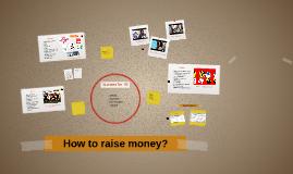How to raise money?