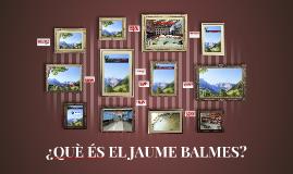QUÈ ÉS EL JAUME BALMES? 18-19