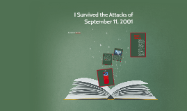 I Survived the Attacks of September 11, 2001 by on Prezi