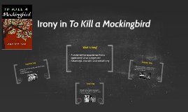 Irony in To Kill a Mockingbird