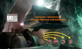VENTAJAS Y DESVENTAJAS EQUIPOS MINEROS SUBTERRÁNEAS