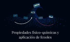 Copy of Propiedades físico-químicas y aplicación de fenoles