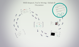 With Respect, You're Wrong - Debate & Discussion