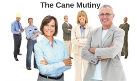 The Cane Mutiny