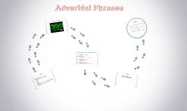 Copy of Adverbial Phrases