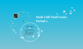 Book Talk Final Exam: Period 2