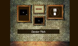 Elevator Pitch....