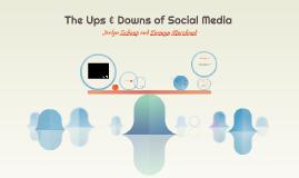 The Ups & Downs of Social Media
