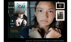 Copy of Copy of Juvenile Detention Alternatives Initiative (JDAI)
