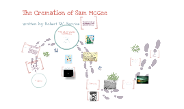 """""""The Cremation of Sam McGee"""""""