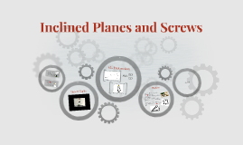 Inclined Planes and Screws