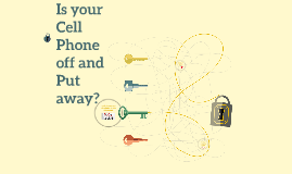 Is your Cell Phone off?