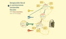 Integración fiscal y convenciones nacionales fiscales