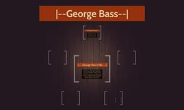 |--George Bass--|