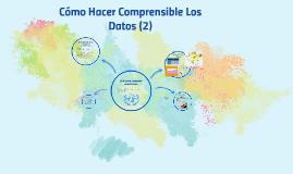 CÓMO HACER COMPRENSIBLE LOS DATOS (2)