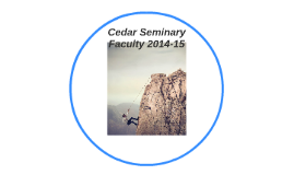 Cedar Seminary Faculty 2014-15
