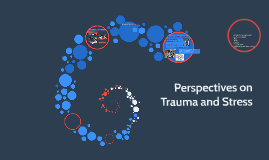 Perspectives on Trauma and Stress