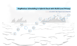 Final Exam MapReduce Scheduling in Hybrid Cloud with Multi-Level Privacy