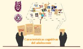 Características cognitivas del adolescente.